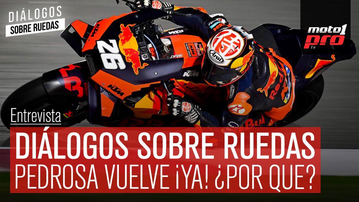 Video Podcast | Diálogos sobre Ruedas: Pedrosa vuelve ¡Ya! ¿Por qué?