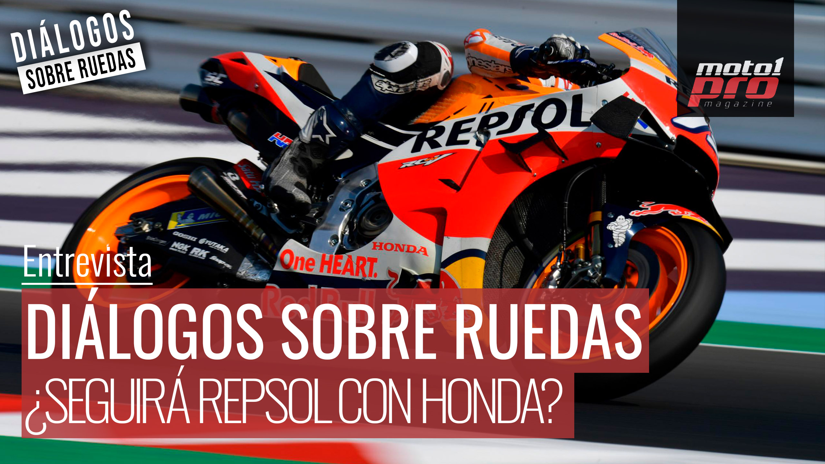 Vídeo Podcast | Diálogos sobre ruedas Ep. 29: ¿Seguirá Repsol con Honda?