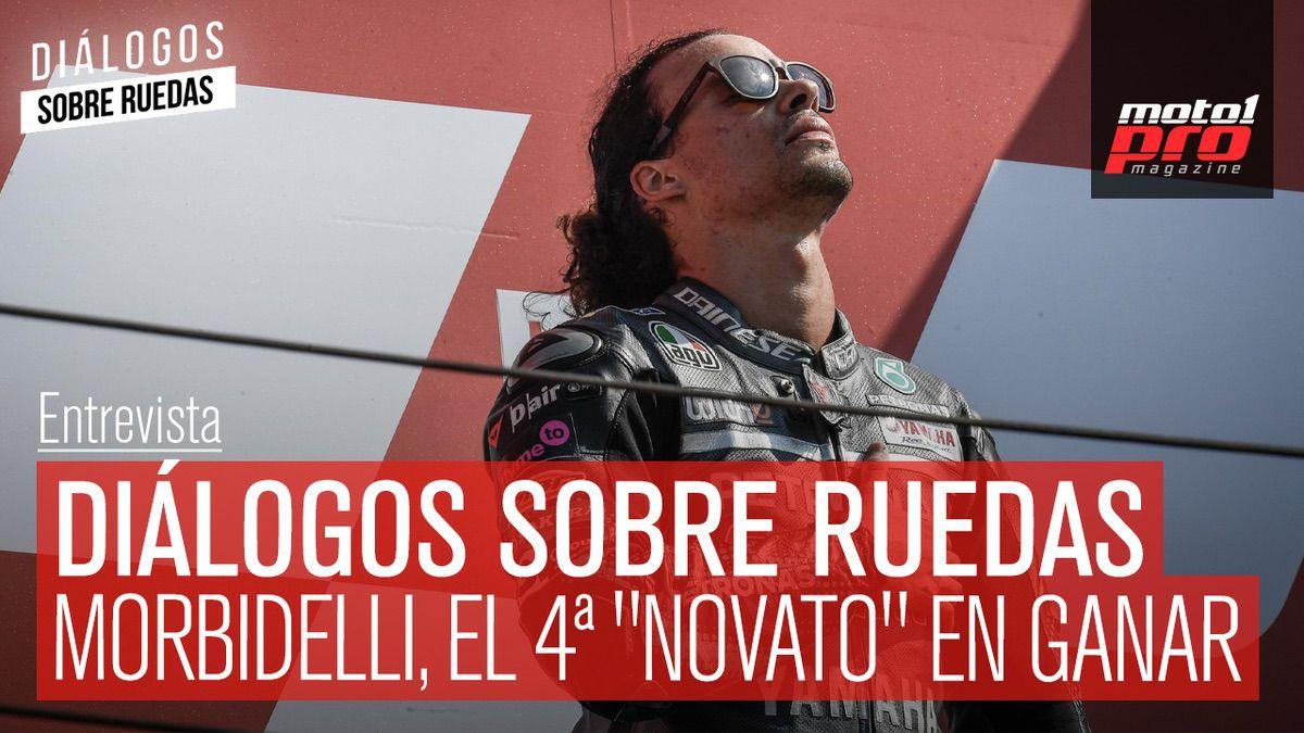 """Diálogos sobre ruedas Ep. 26: Morbidelli, el 4º """"novato"""" en ganar"""