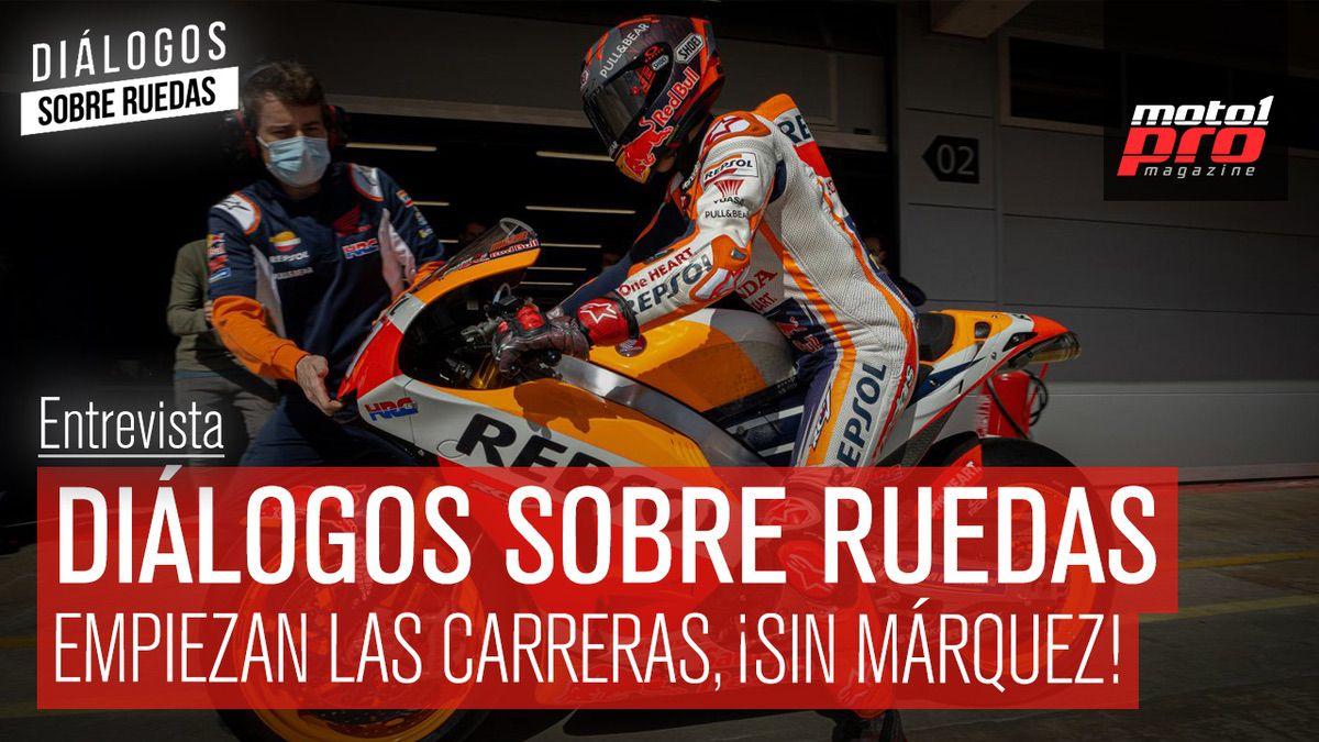 Video Podcast | Diálogos sobre Ruedas: Empiezan las carreras, ¡sin Márquez!