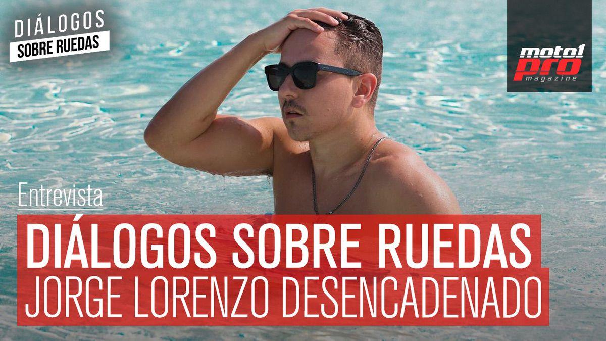 Video Podcast | Diálogos sobre Ruedas: Jorge Lorenzo Desencadenado
