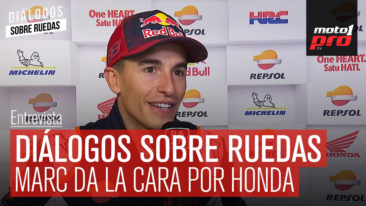 Video Podcast | Diálogos sobre Ruedas: Marc da la cara por Honda
