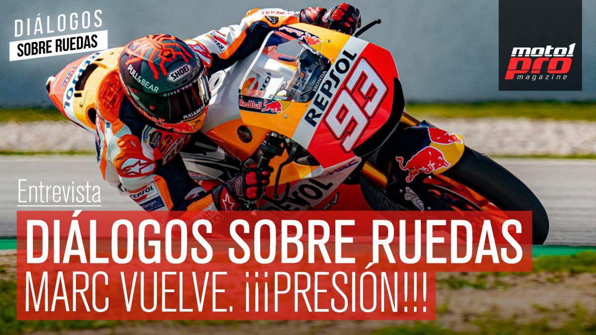 Video Podcast | Diálogos sobre Ruedas: Marc vuelve. ¡¡¡PRESIÓN!!!