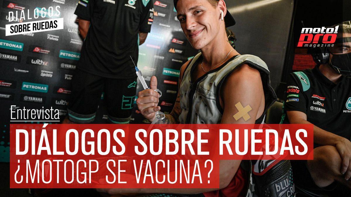 Vídeo Podcast | Diálogos sobre ruedas: ¿MotoGP se vacuna?