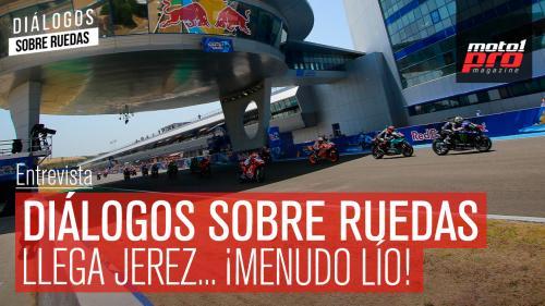 Video Podcast   Diálogos sobre Ruedas: Llega Jerez... ¡Menudo lío!