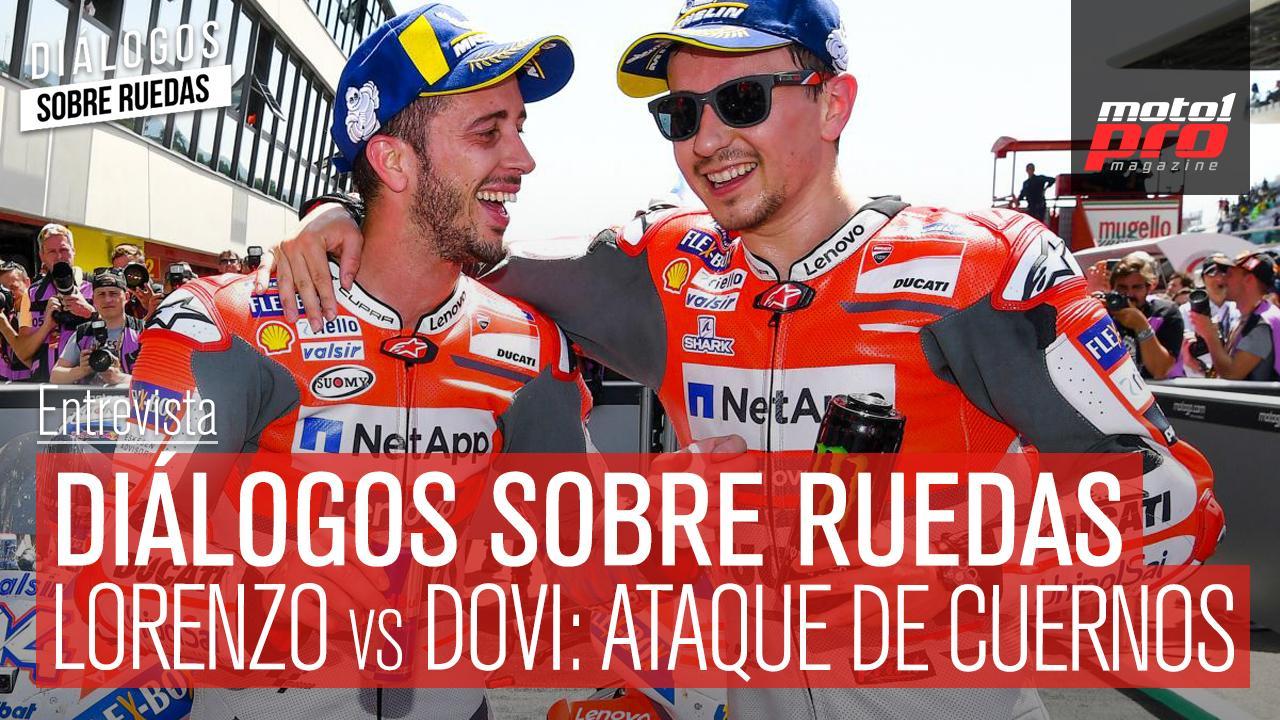Vídeo Podcast | Diálogos sobre ruedas Ep. 41 Lorenzo vs Dovizioso: Ataque de cuernos