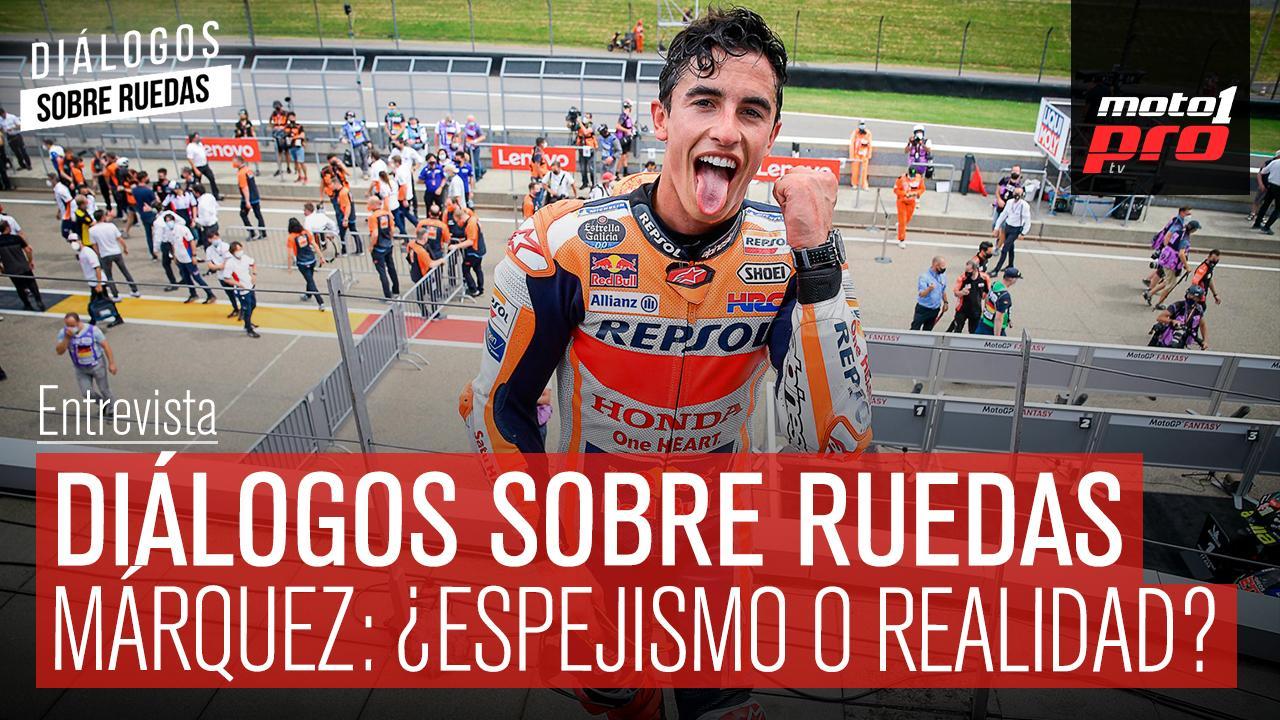 Video Podcast | Diálogos sobre Ruedas: Márquez: ¿Espejismo o realidad?