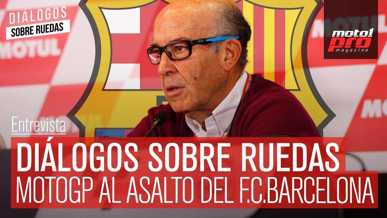 Video Podcast | Diálogos sobre Ruedas: MotoGP al asalto del F.C. Barcelona