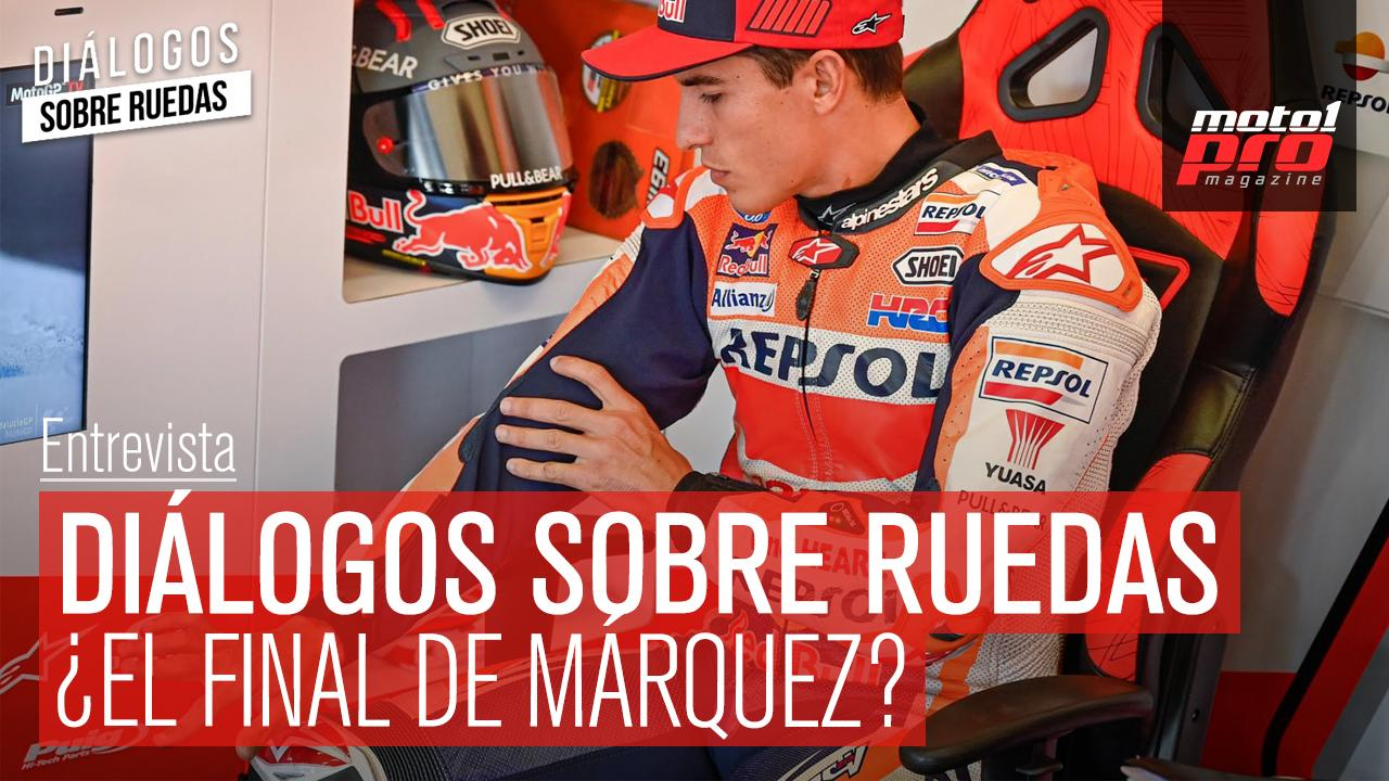 Vídeo Podcast | Diálogos sobre ruedas Ep. 38 ¿El final de Márquez?