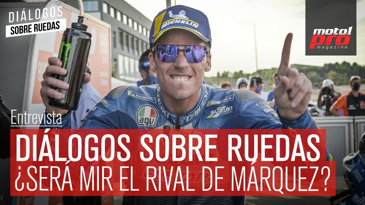 Vídeo Podcast | Diálogos sobre ruedas: ¿Será Mir el rival de Márquez?