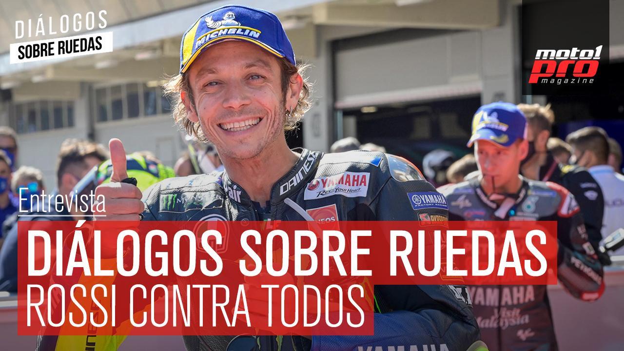 Diálogos sobre Ruedas | Rossi contra todos
