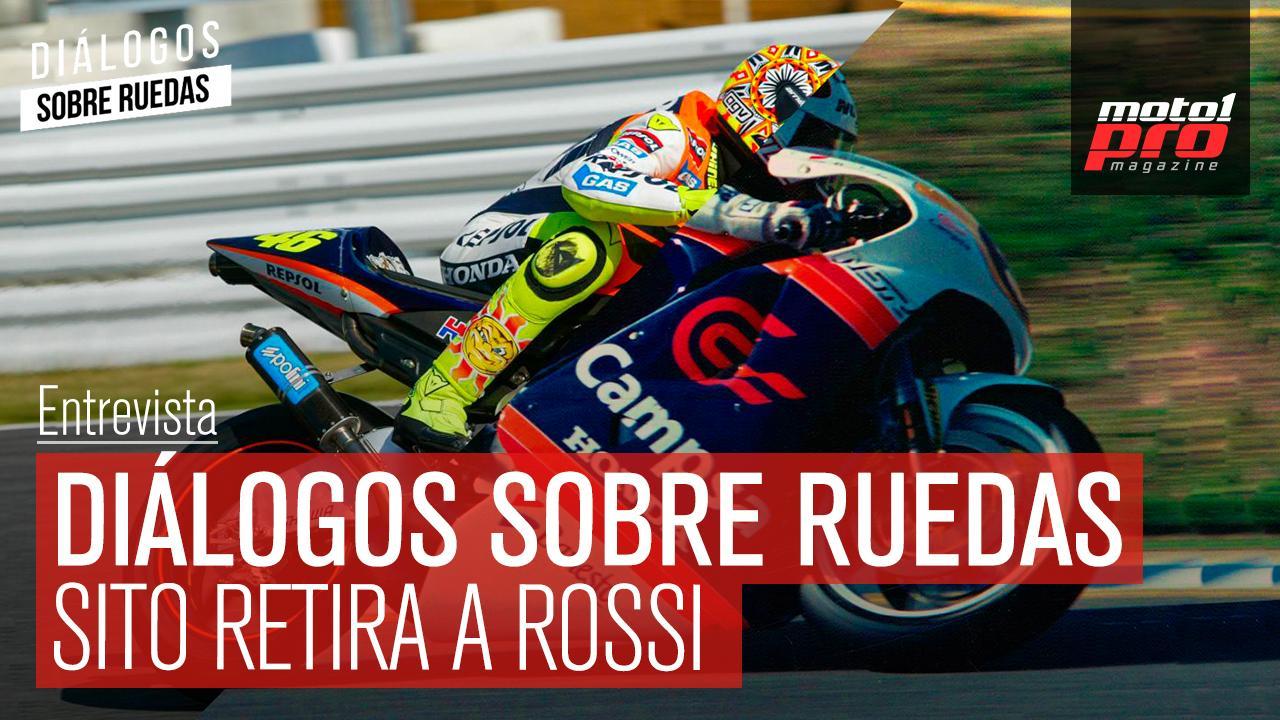 Video Podcast | Diálogos sobre Ruedas: Sito retira a Rossi