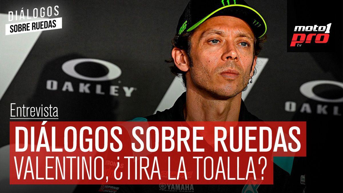 Video Podcast | Diálogos sobre Ruedas: Rossi ¿tira la toalla?